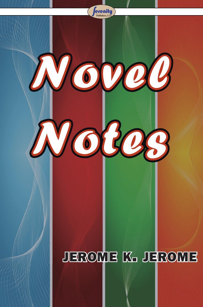лучшая цена Jerome K. Jerome Novel Notes