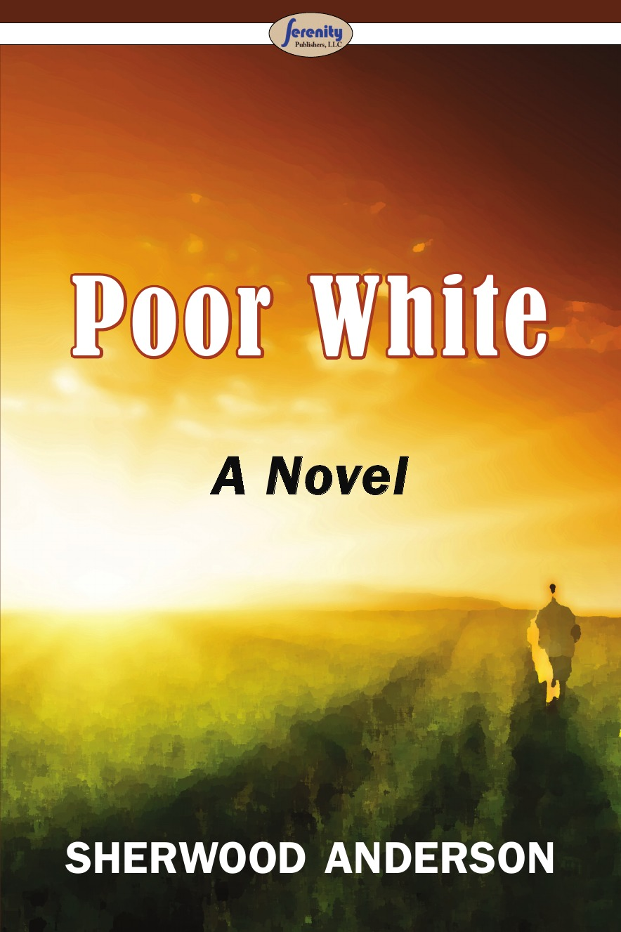 Sherwood Anderson Poor White poor white