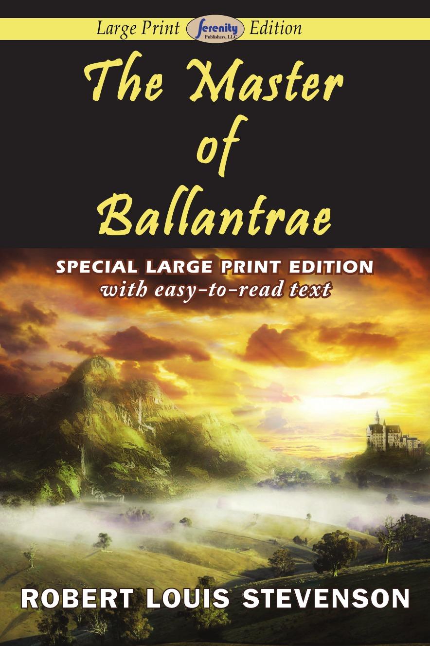 Stevenson Robert Louis The Master of Ballantrae (Large Print Edition) цена