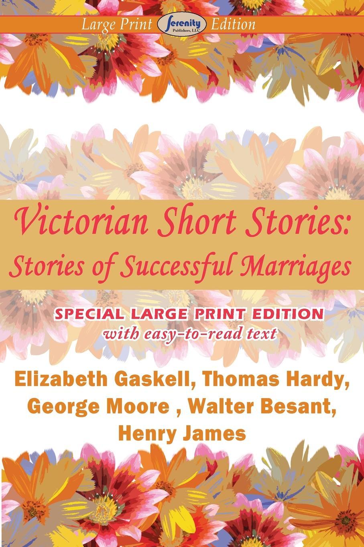 Elizabeth Cleghorn Gaskell, Hardy Thomas Victorian Short Stories, Stories of Successful Marriages коллектив авторов victorian short stories stories of courtship