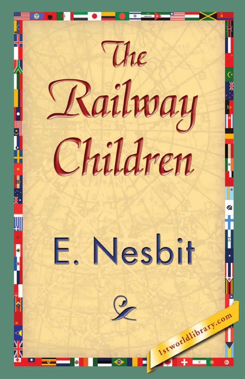 Nesbit E. Nesbit, E. Nesbit The Railway Children
