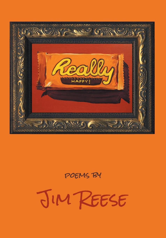 цена Jim Reese Really Happy онлайн в 2017 году
