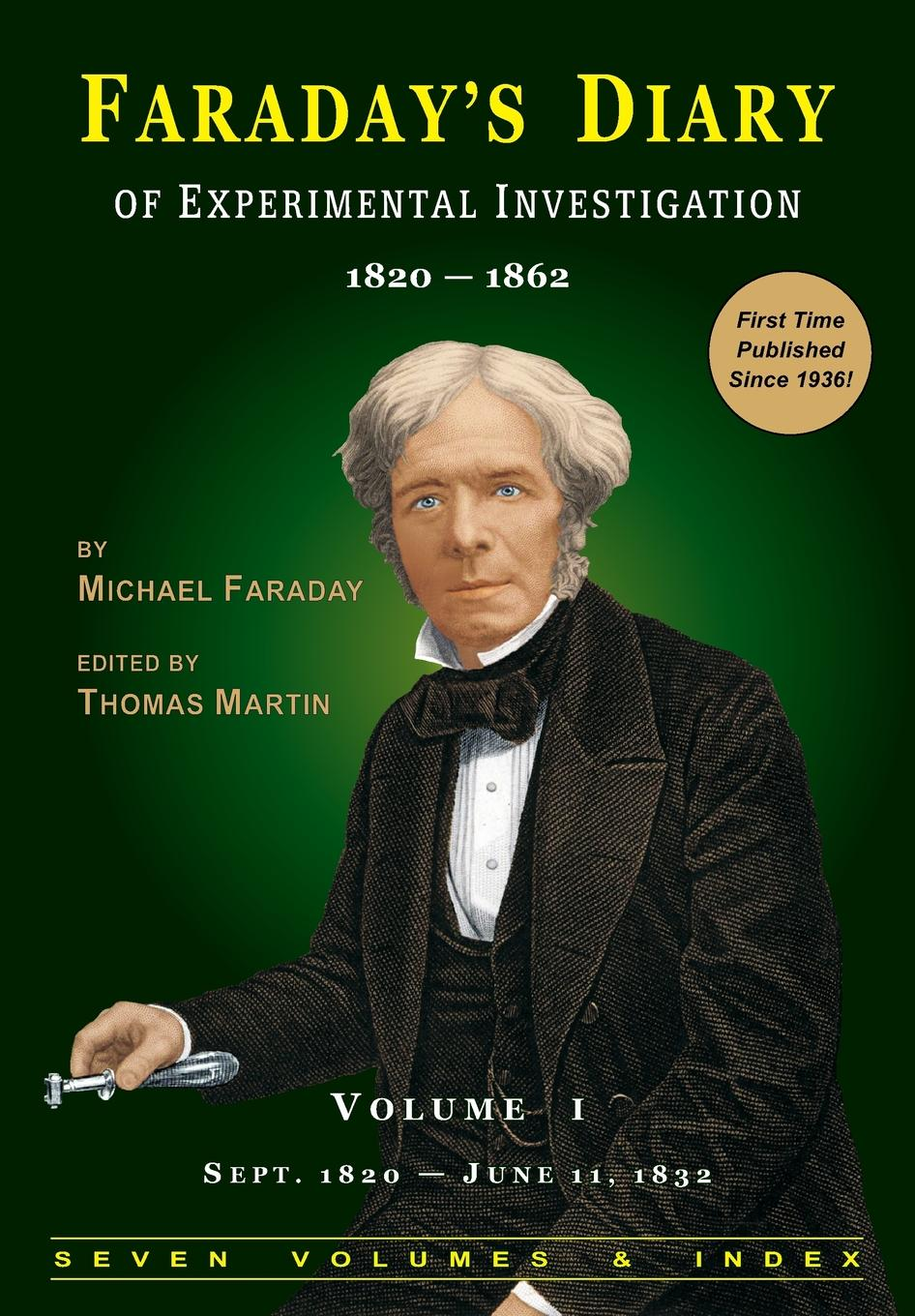 Michael Faraday F Diary of Experimental Investigation - 2nd edition, Vol. 1