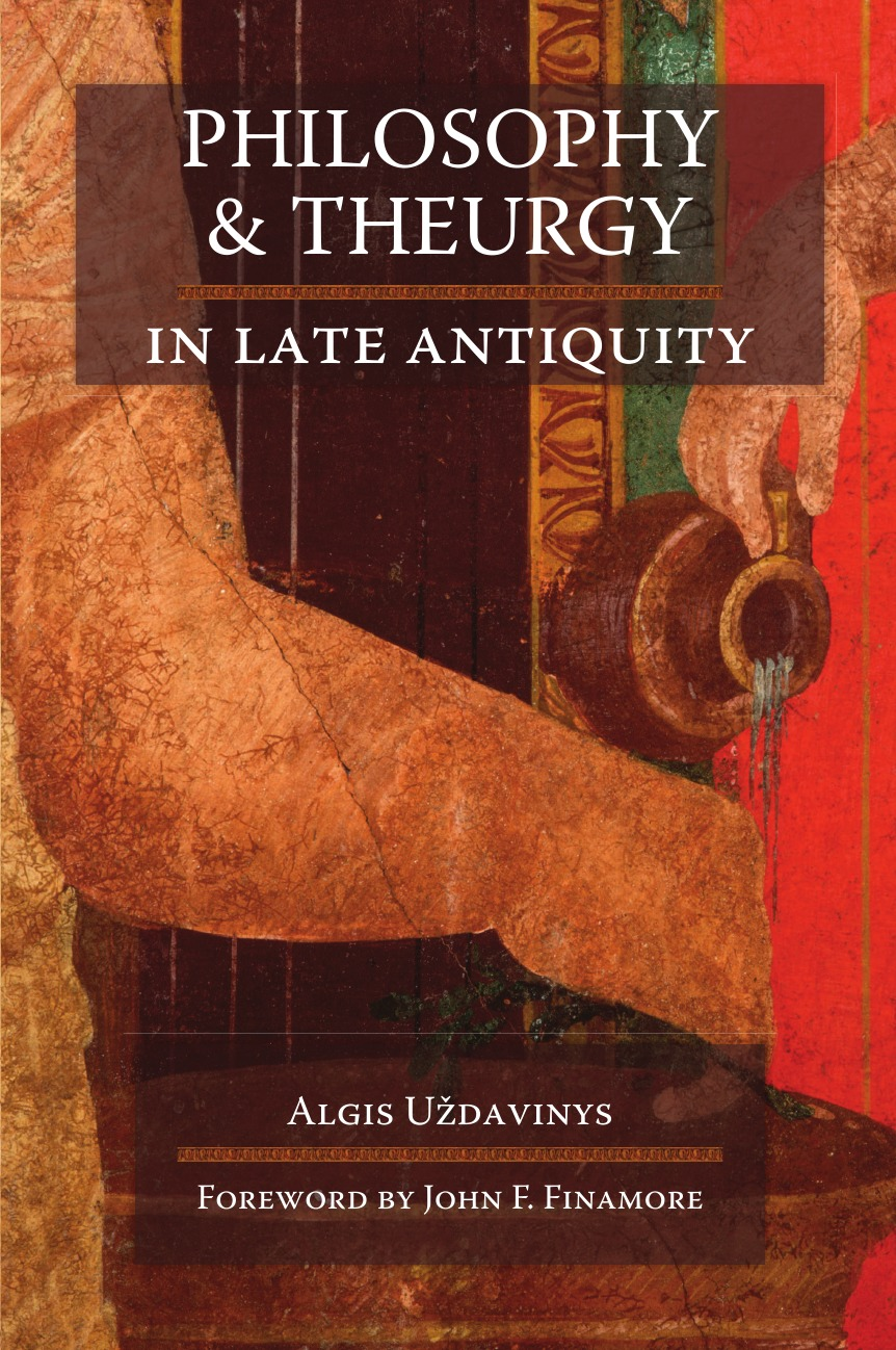Algis U'Zdavinys Philosophy and Theurgy in Late Antiquity michael satlow the gift in antiquity