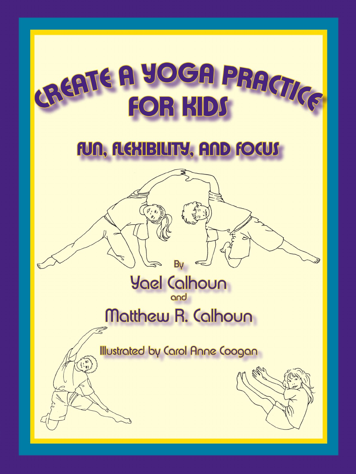 Yael Calhoun, Matthew R. Calhoun Create a Yoga Practice for Kids штатив ada elevation 16b а00175