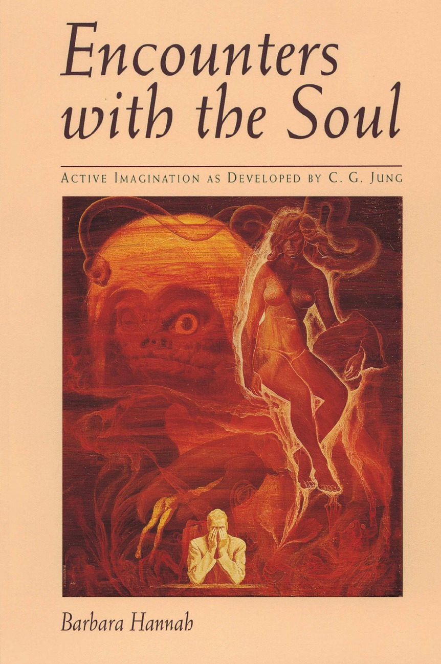 Barbara Hannah Encounters with the Soul. Active Imagination as Developed by C.G. Jung hannah bernard the dating resolution