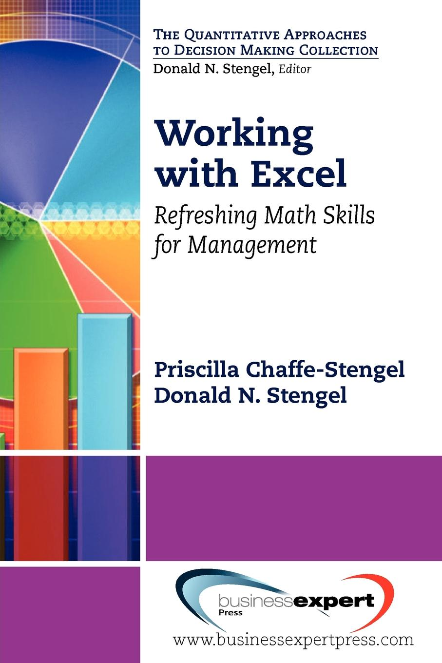 Priscilla Chaffe-Stengel, Donald Stengel Working with Excel. Refreshing Math Skills for Management donald smith j bond math the theory behind the formulas