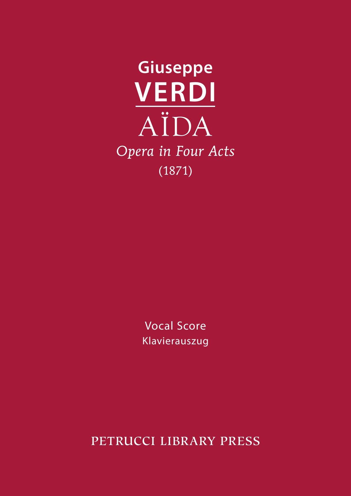Giuseppe Verdi Aida, Opera in Four Acts. Vocal score giuseppe verdi ein maskenball un ballo in maschera