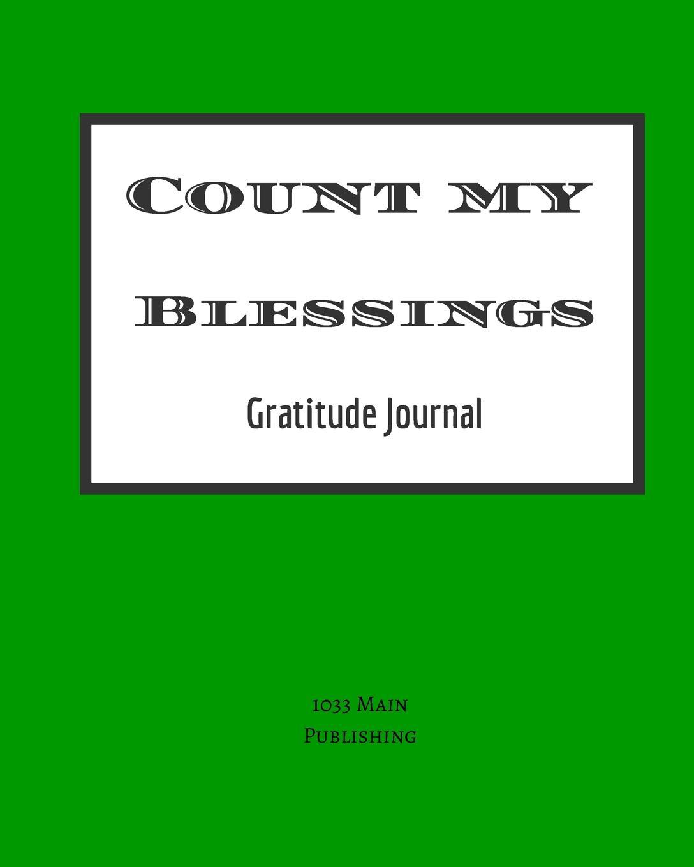 Фото - Marci Wolcott Count My Blessings. Gratitude Journal baruch gottlieb gratitude for technology