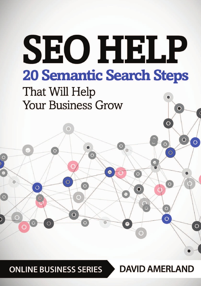 David Amerland SEO Help. 20 Semantic Search Steps that Will Help Your Business Grow wood michael in search of the dark ages