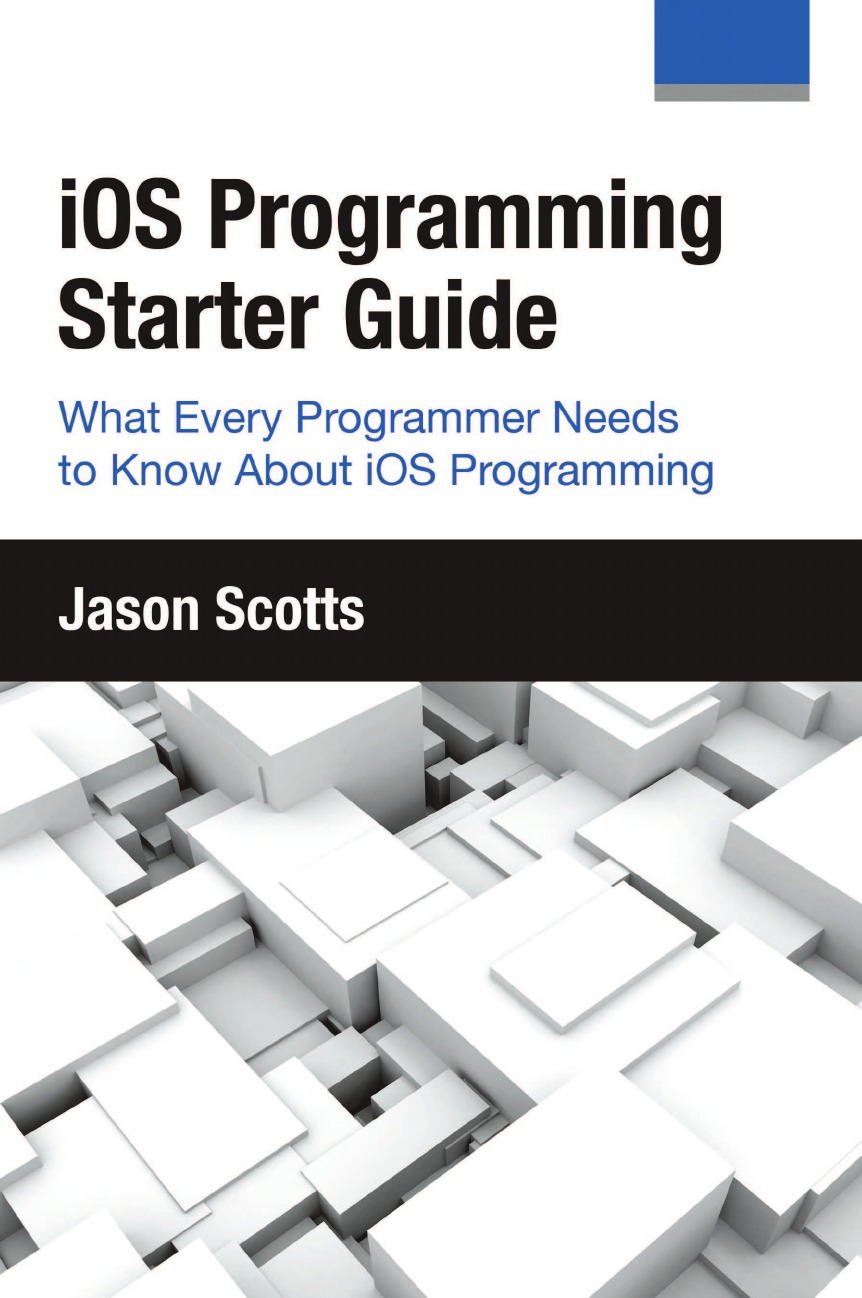 Jason Scotts iOS Programming. Starter Guide: What Every Programmer Needs to Know About iOS Programming цена