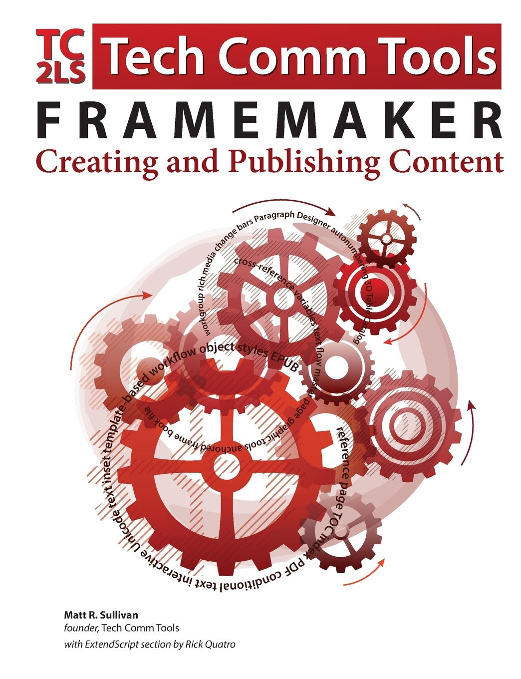 Matt R. Sullivan FrameMaker - Creating and publishing content. Updated for 2015 Release