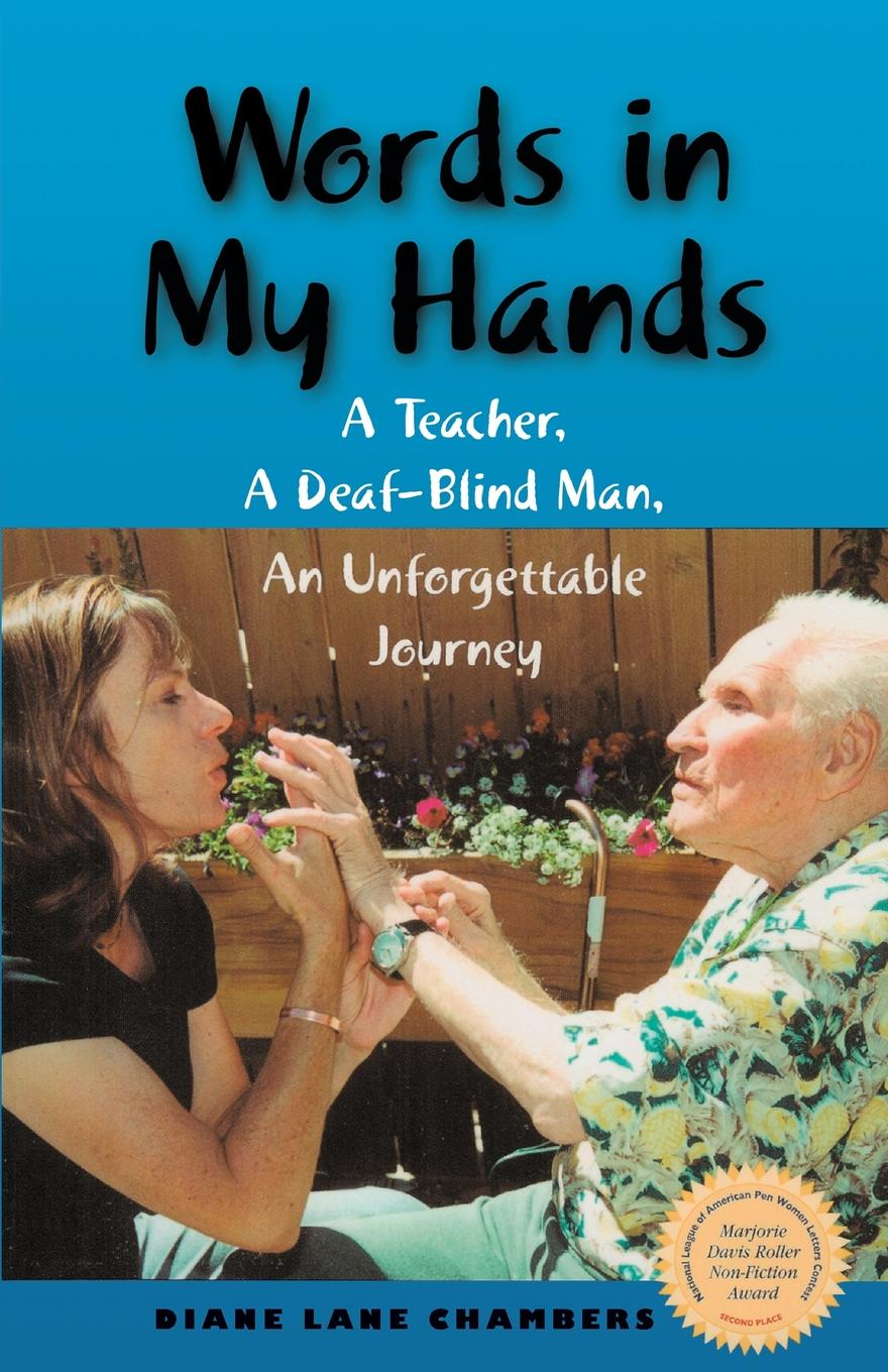 Diane Lane Chambers Words in My Hands. A Teacher, A Deaf-Blind Man, An Unforgettable Journey bobby chambers my incredible life