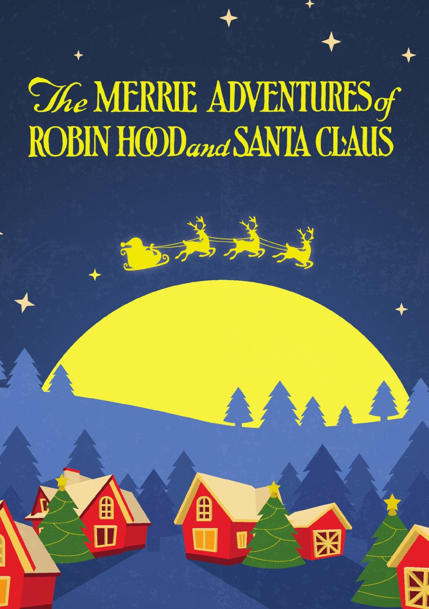 J. Edgar Park The Merrie Adventures of Robin Hood and Santa Claus. (For younger children)
