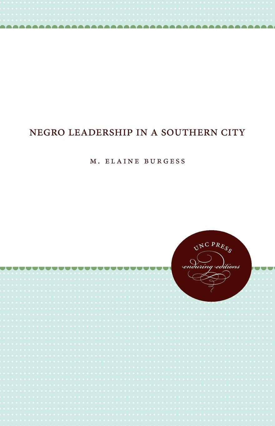 M. Elaine Burgess Negro Leadership in a Southern City peter morin j community ecology