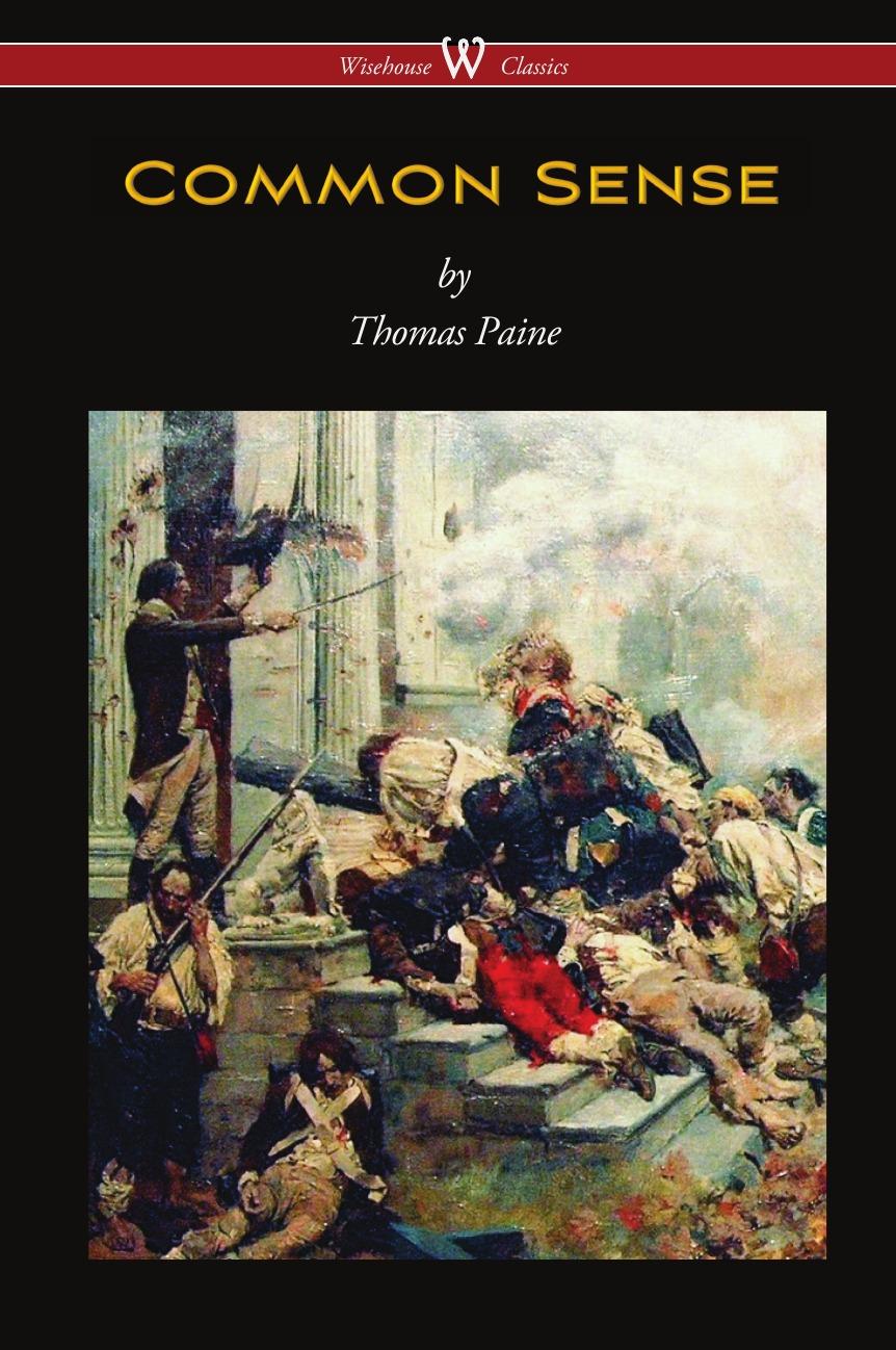 лучшая цена Thomas Paine Common Sense (Wisehouse Classics Edition)