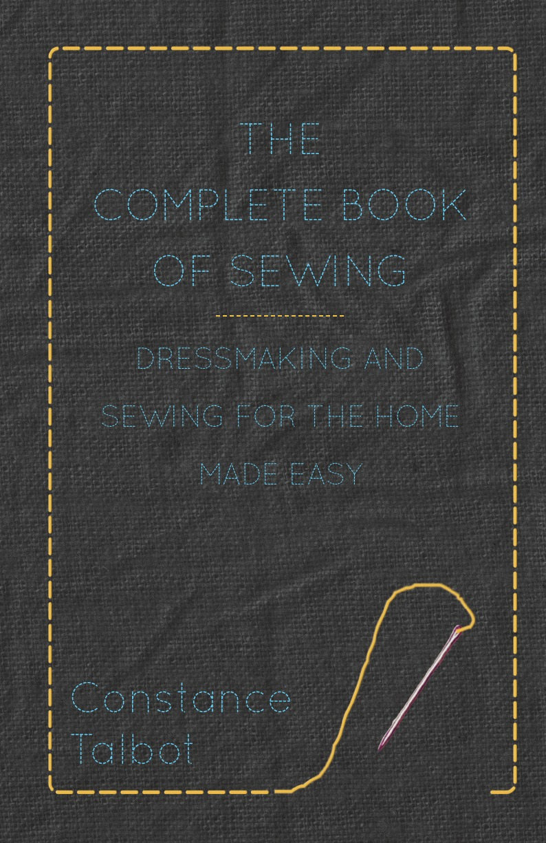 Constance Talbot The Complete Book of Sewing - Dressmaking and Sewing for the Home Made Easy burdastyle sewing vintage modern mastering iconic looks from the 1920s to 1980s