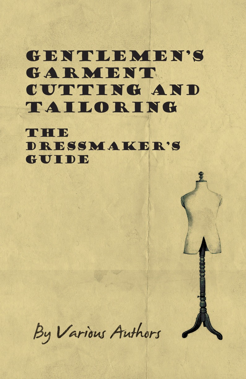 Various Gentlemen.s Garment Cutting and Tailoring - The Dressmaker.s Guide role of seeding rates and cutting stages on yield and quality