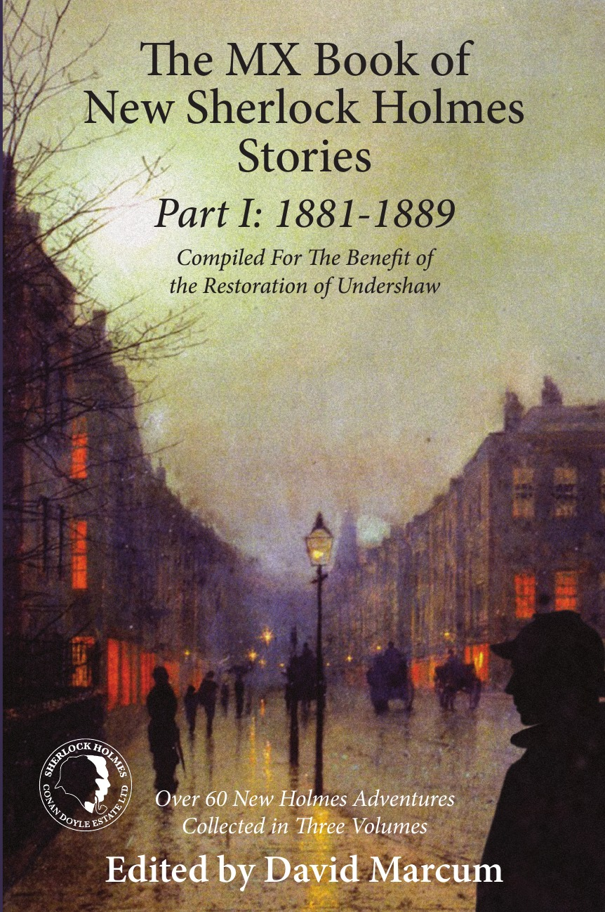 The MX Book of New Sherlock Holmes Stories Part I. 1881 to 1889