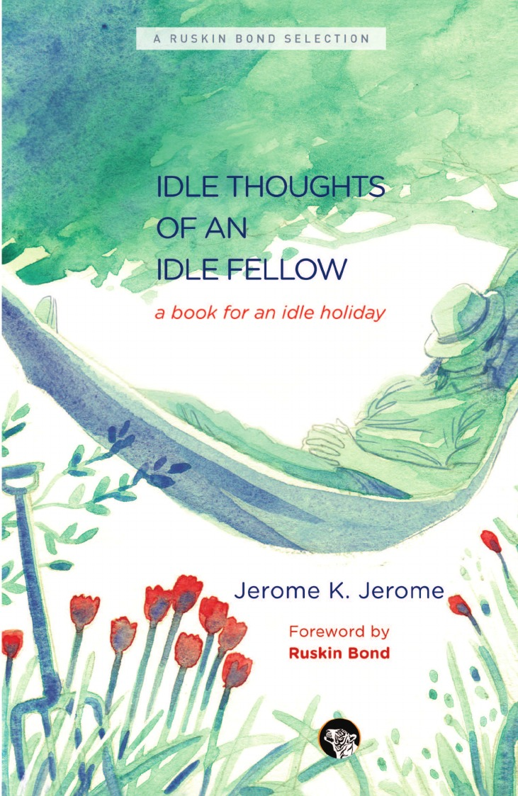 Jerome K. Jerome The Idle Thoughts of an Idle Fellow. A Book for an Idle Holiday charles g hunter russia being a complete picture of that empire