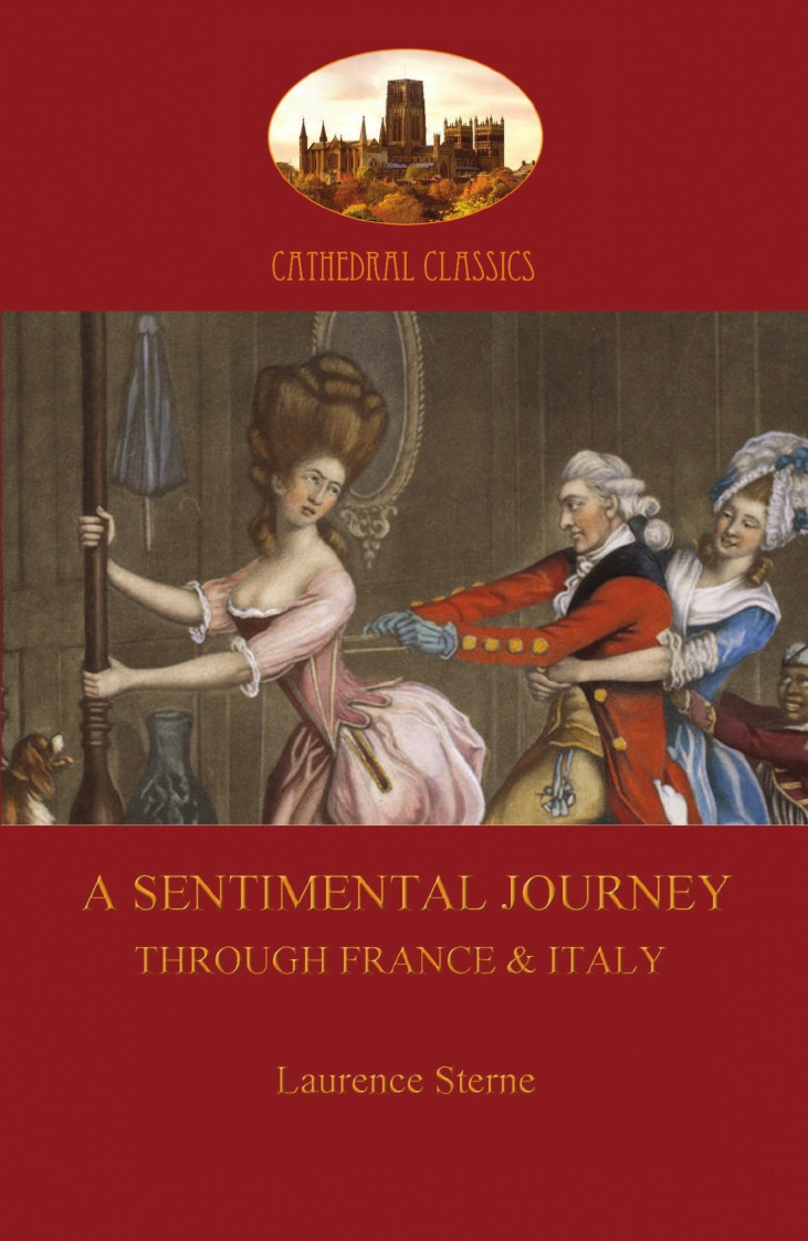 Laurence Sterne A Sentimental Journey Through France and Italy (Aziloth Books) laurence sterne the works vol 1