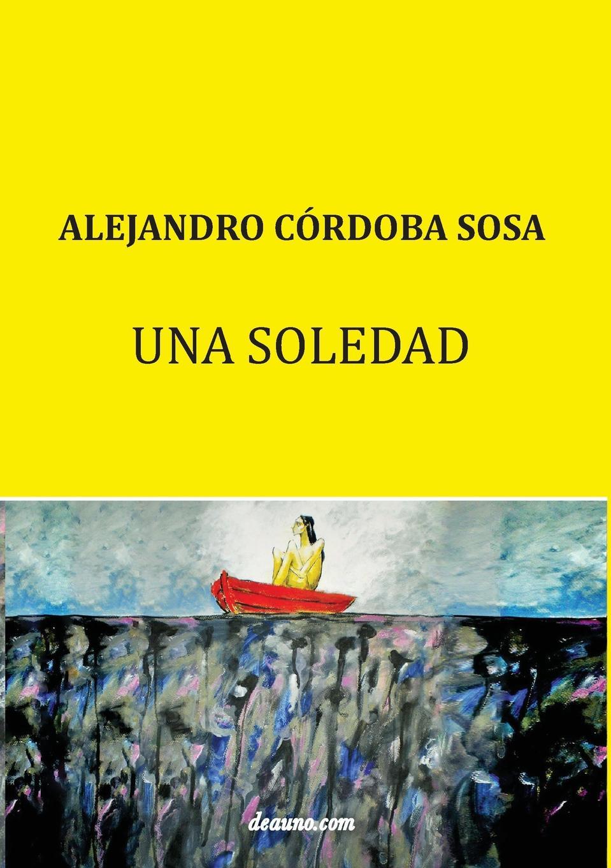 Alejandro Córdoba Sosa Una soledad платок для йоги kang su ya