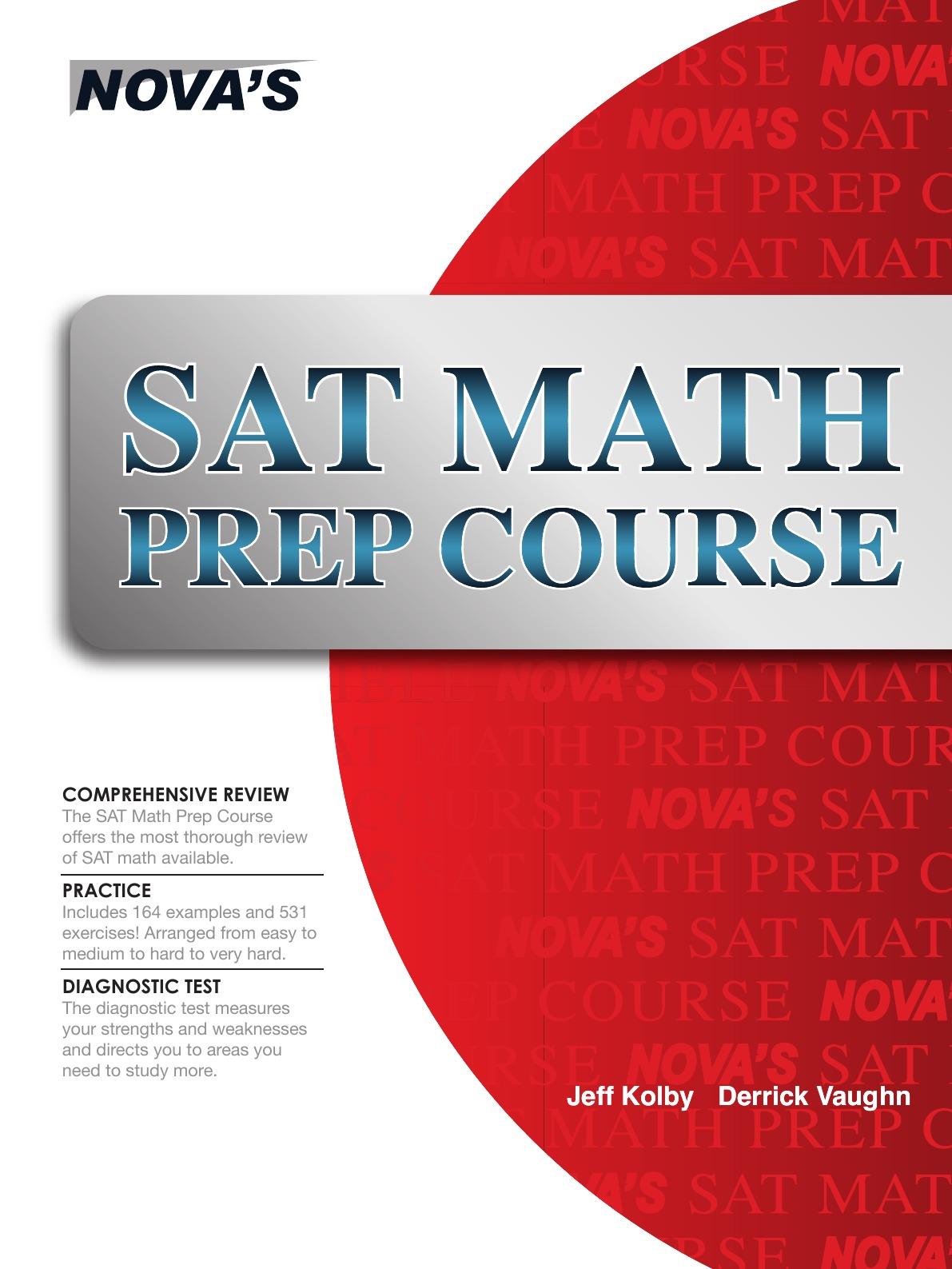 Jeff Kolby, Derrick Vaughn SAT Math Prep Course donald smith j bond math the theory behind the formulas