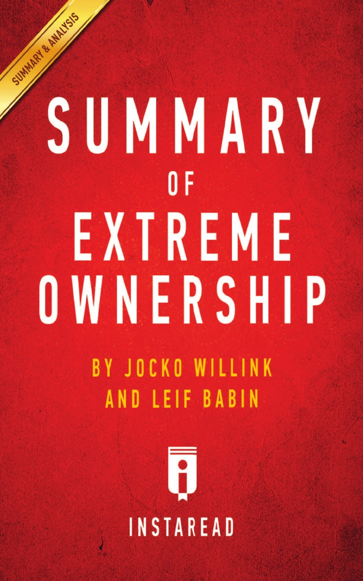 Instaread Summaries Summary of Extreme Ownership. by Jocko Willink and Leif Babin . Includes Analysis цена