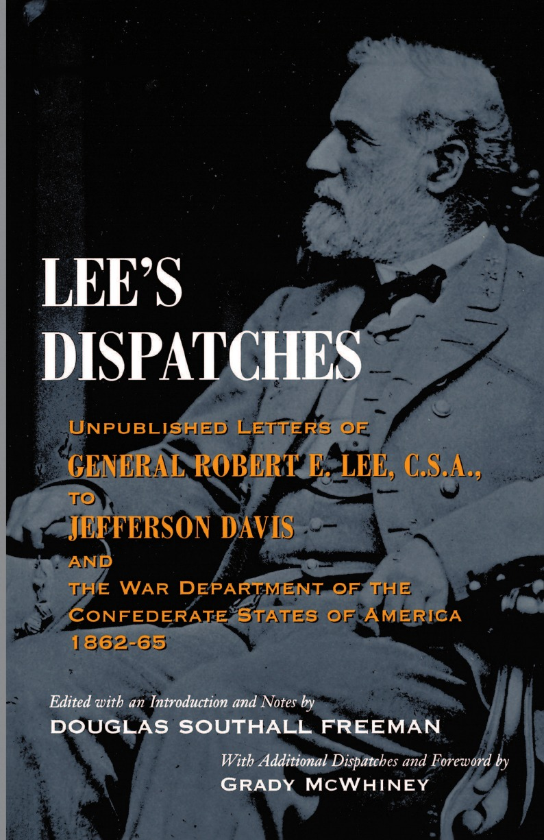 лучшая цена Robert E. Lee Lee.s Dispatches. Unpublished Letters of General Robert E. Lee, C.S.A., to Jefferson Davis and the War Department of the Confederate Sta
