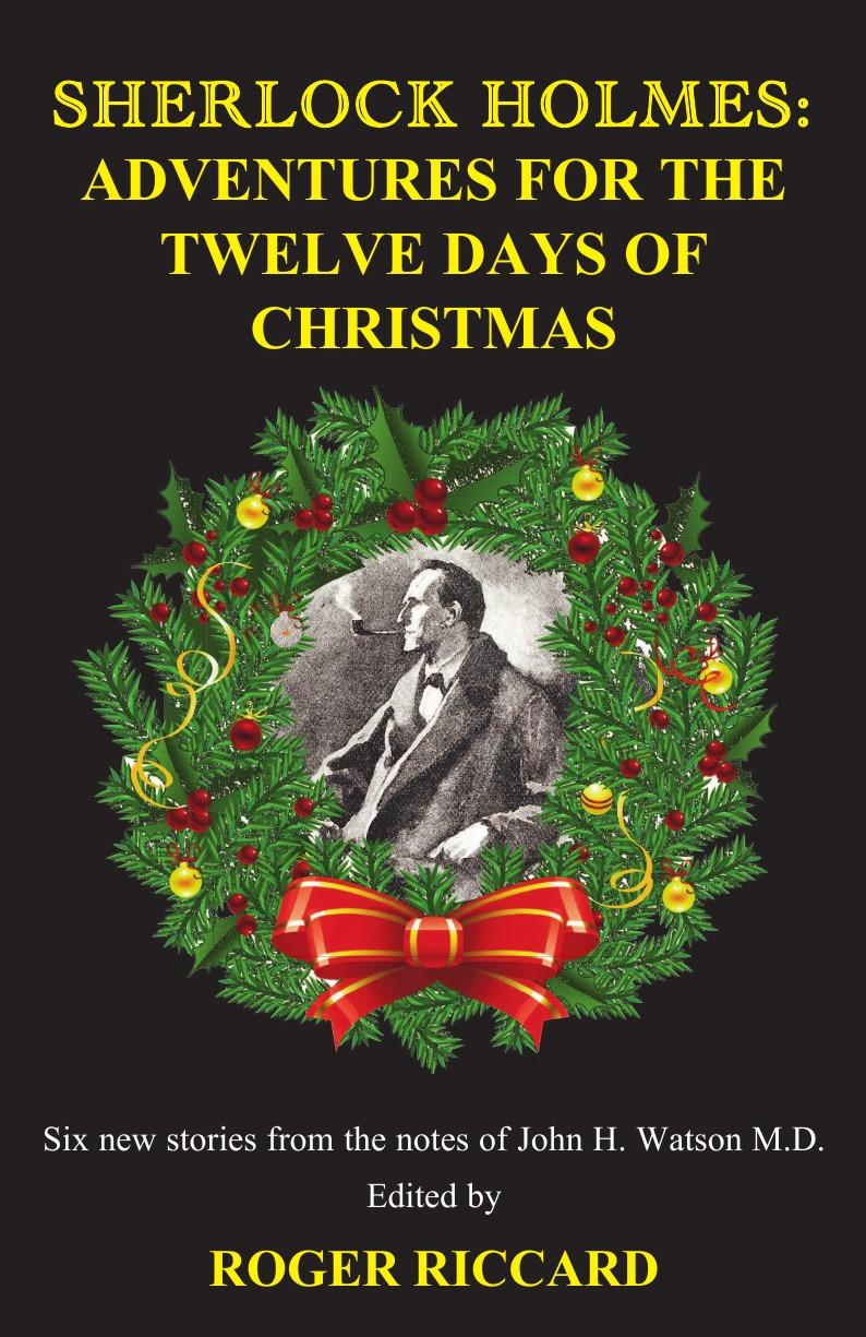 Roger Riccard Sherlock Holmes. Adventures for the Twelve Days of Christmas susan meier the twelve dates of christmas