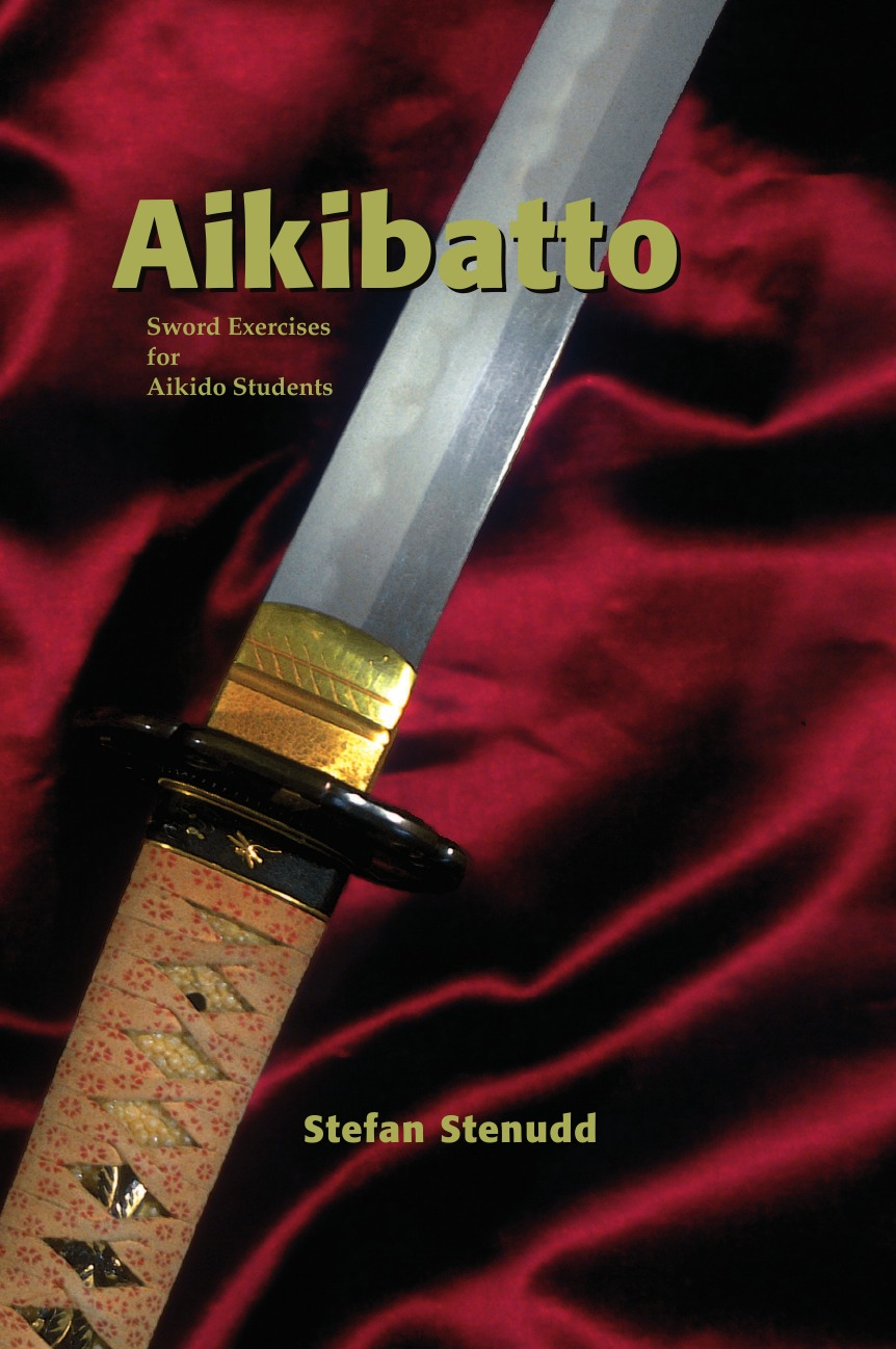 Stefan Stenudd Aikibatto. Sword Exercises for Aikido Students magnus chase and the sword of summer