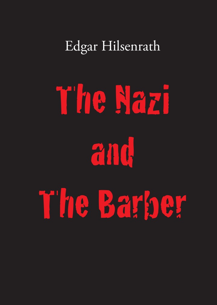 Edgar Hilsenrath, Andrew White The Nazi and the Barber stephen walker hide and seek the irish priest in the vatican who defied the nazi command the dramatic true story of rivalry and survival during wwii