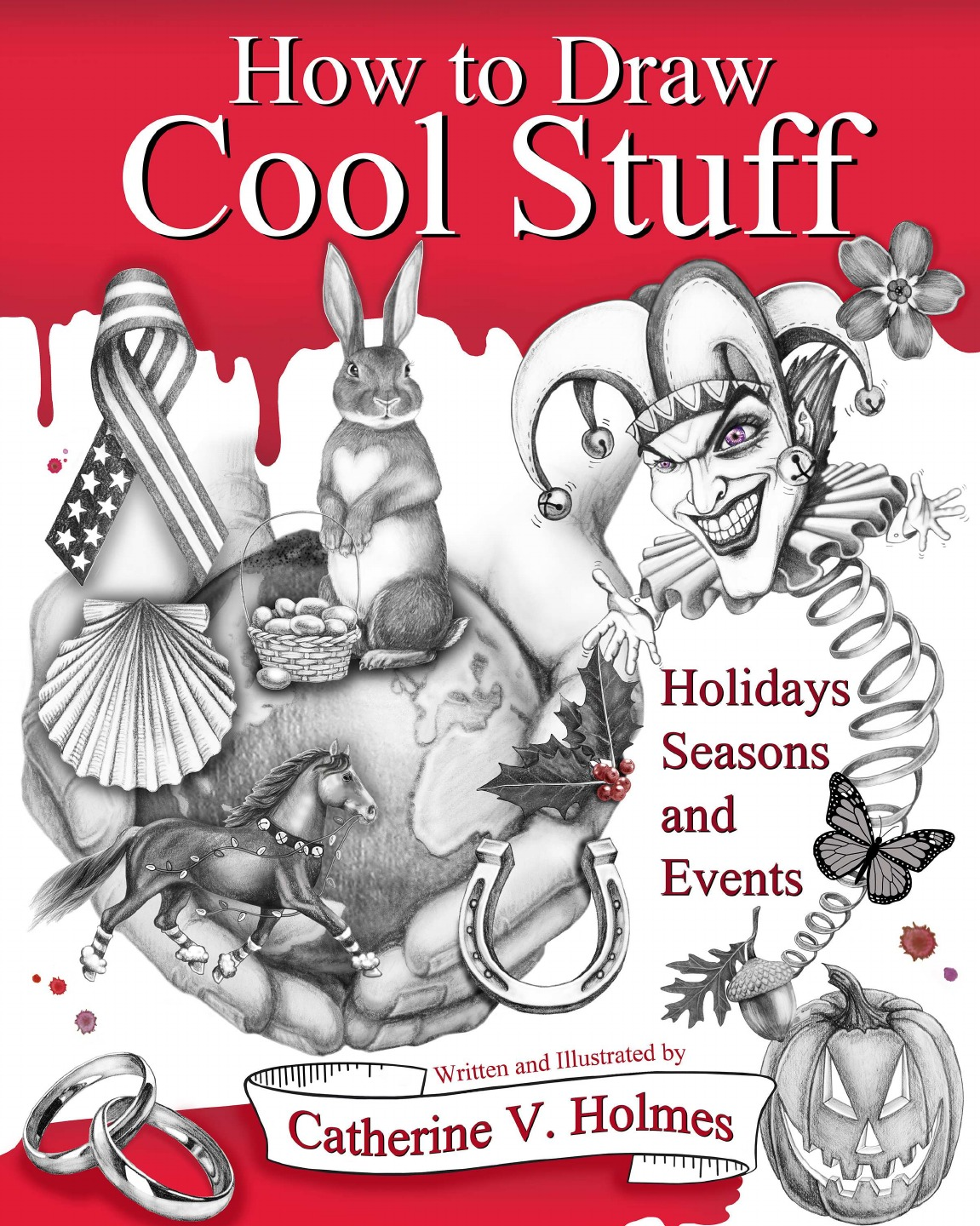 Catherine V Holmes How to Draw Cool Stuff. Holidays, Seasons and Events цена