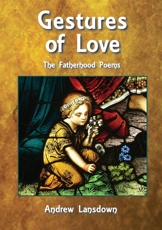 Andrew Lansdown Gestures of Love andrew lansdown gestures of love