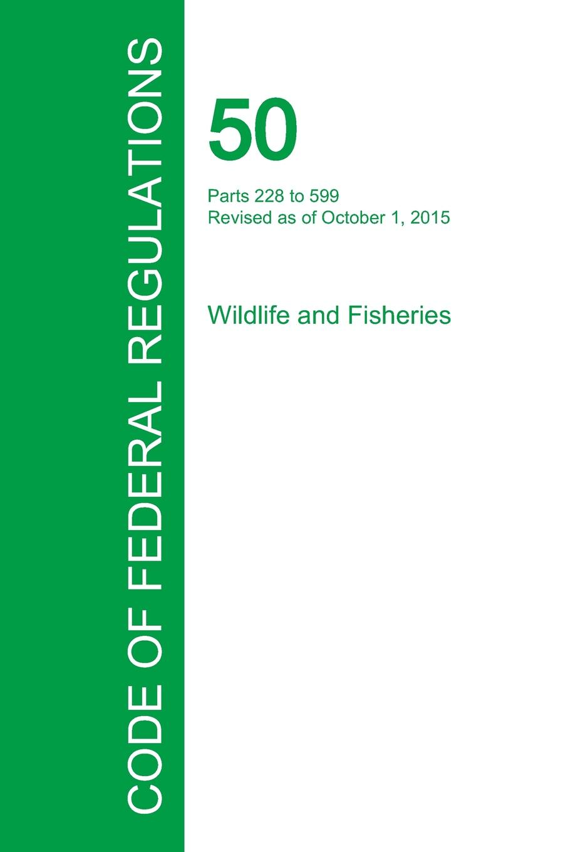 Code of Federal Regulations Title 50, Volume 11, October 1, 2015