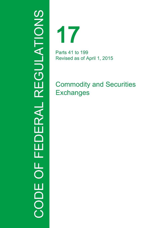 Code of Federal Regulations Title 17, Volume 2, April 1, 2015