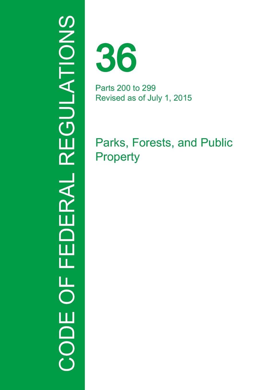 Code of Federal Regulations Title 36, Volume 2, July 1, 2015