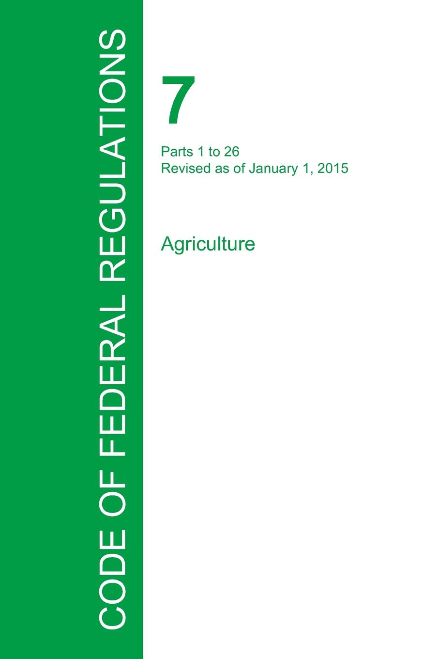 Code of Federal Regulations Title 7, Volume 1, January 2015