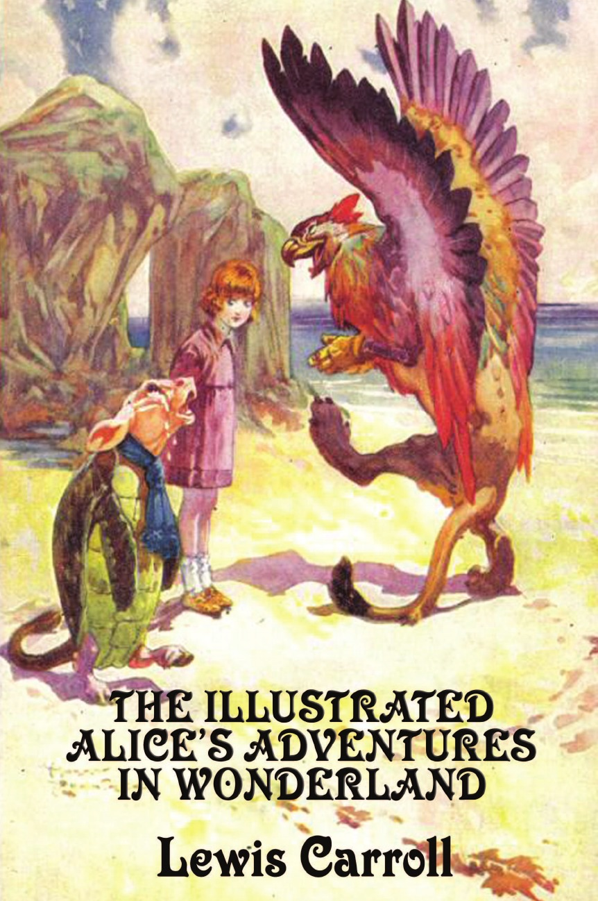 Lewis Carroll The Illustrated Alice.s Adventures in Wonderland complete illustrated works of lewis carroll the
