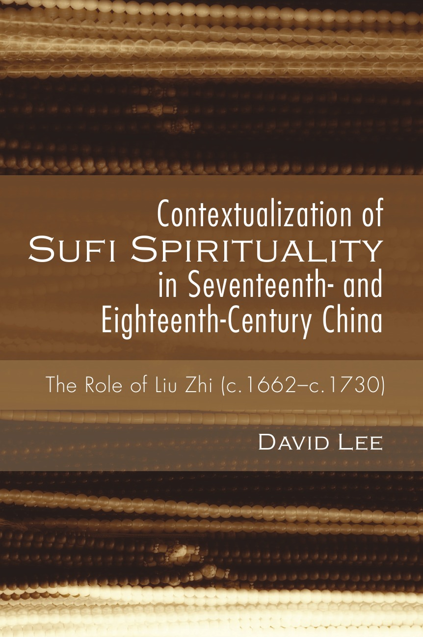 David Lee Contextualization of Sufi Spirituality in Seventeenth- and Eighteenth-Century China kang zhi liu robust control theory and applications