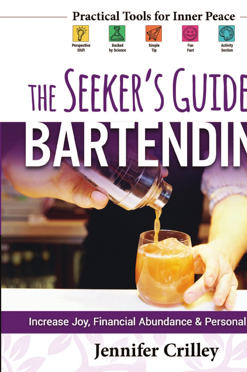 Jennifer Crilley The Seeker.s Guide to Bartending. Increase Joy, Financial Abundance, and Personal Growth lapin rabbi daniel business secrets from the bible spiritual success strategies for financial abundance