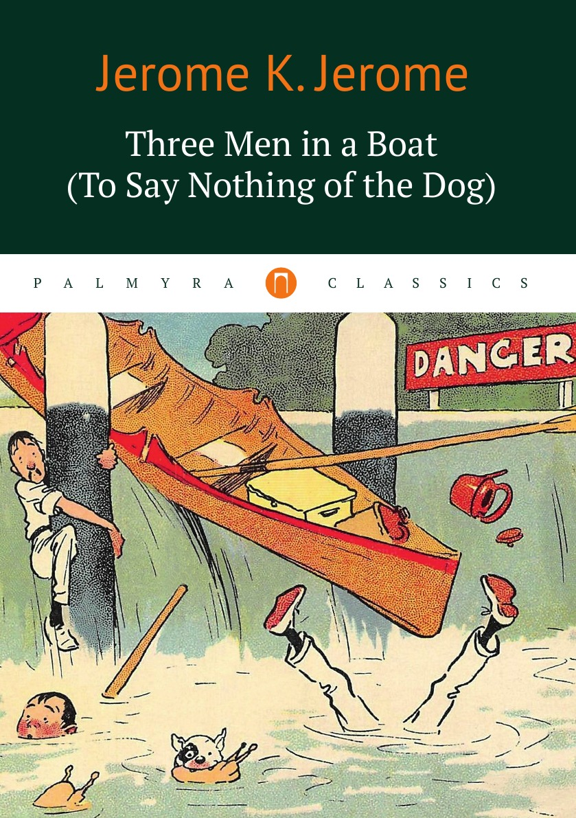 Jerome K. Jerome Three Men in a Boat three men in a boat