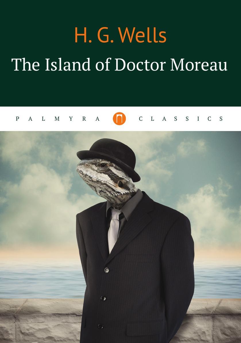 H. G. Wells The Island of Doctor Moreau island of dr moreau bk mp3 pk