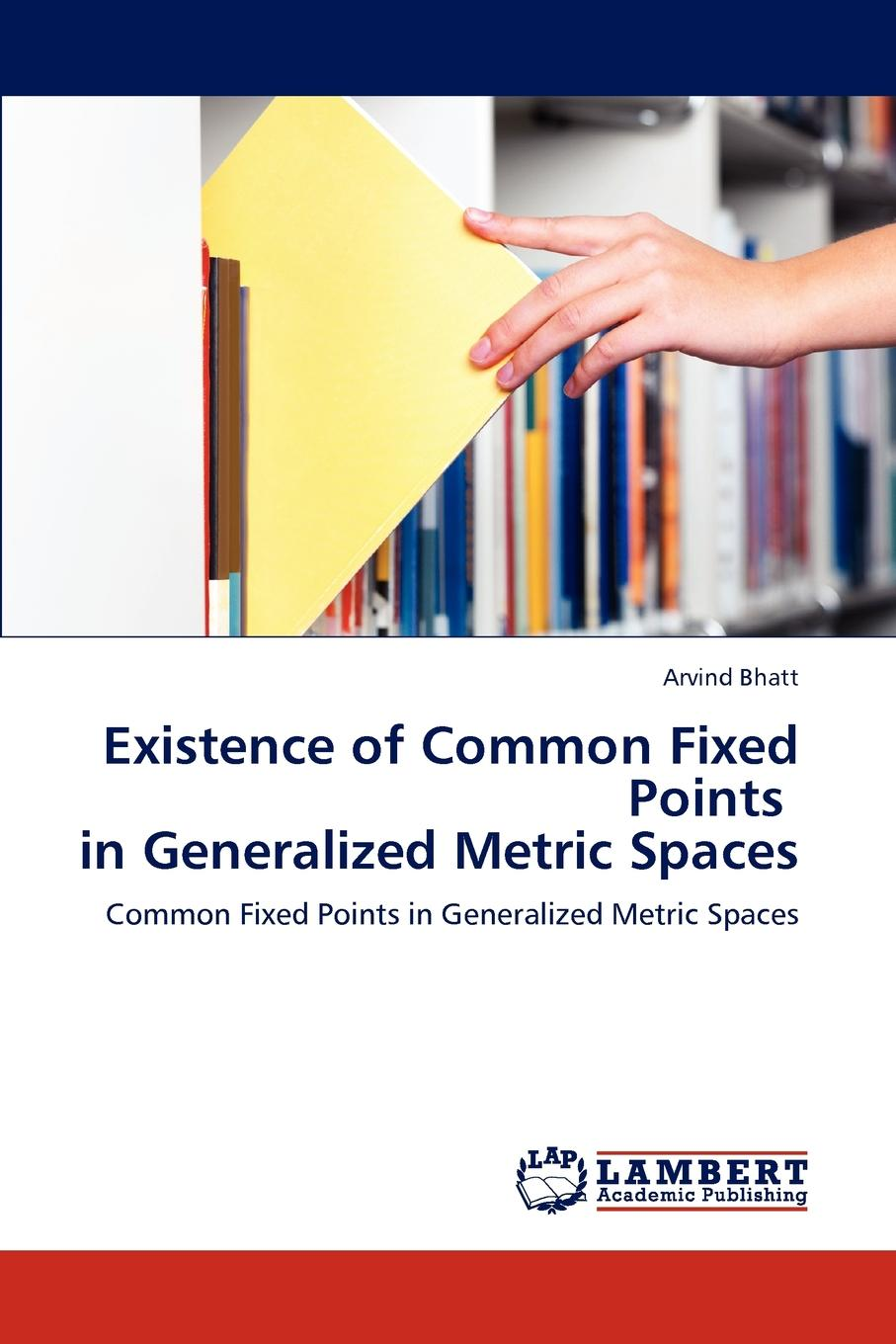 Bhatt Arvind Existence of Common Fixed Points in Generalized Metric Spaces цены