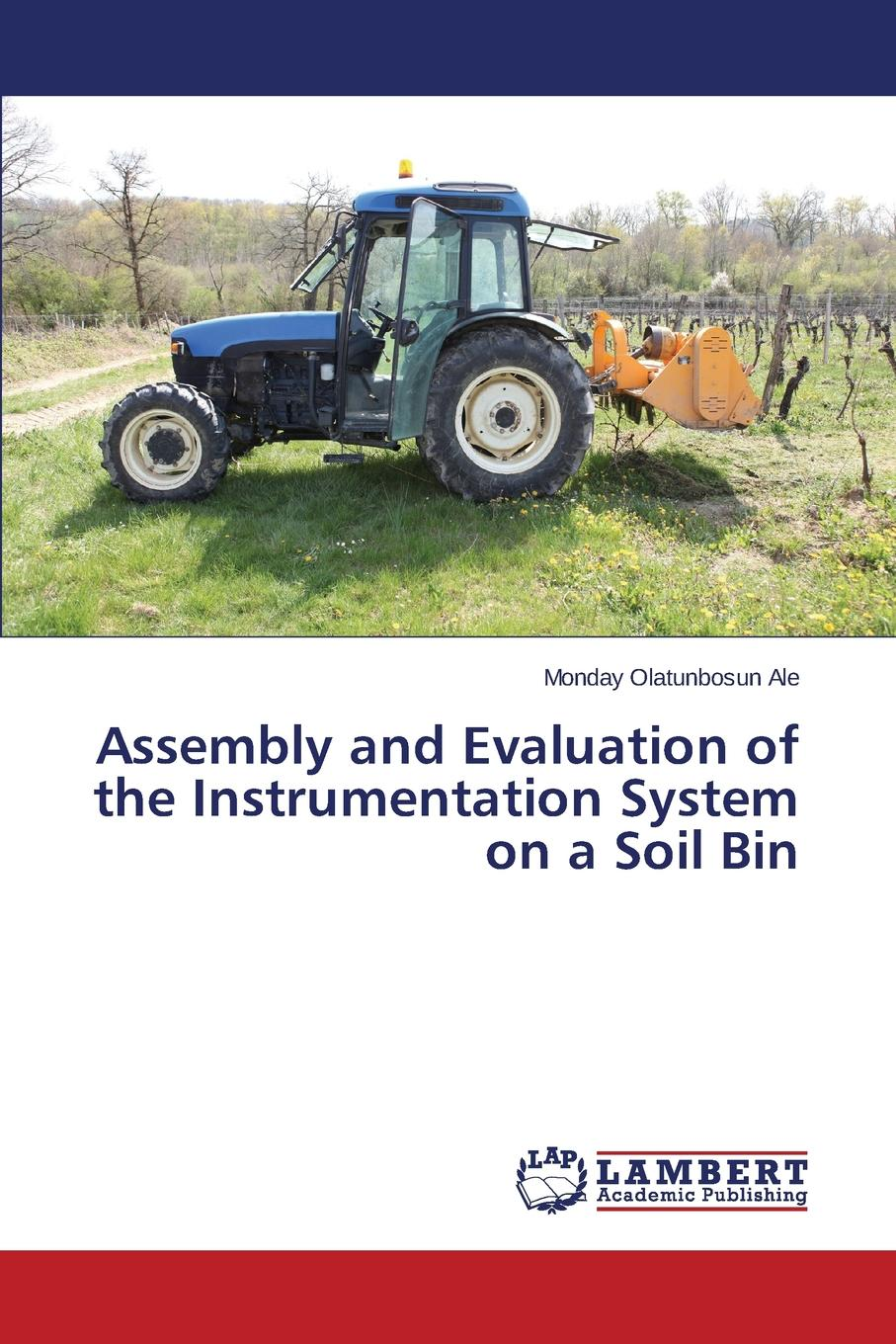 Ale Monday Olatunbosun Assembly and Evaluation of the Instrumentation System on a Soil Bin vitha mark f introduction to soil chemistry analysis and instrumentation