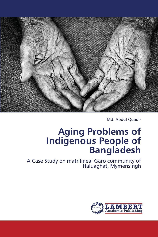Quadir MD Abdul Aging Problems of Indigenous People of Bangladesh aging problems of indigenous people of bangladesh