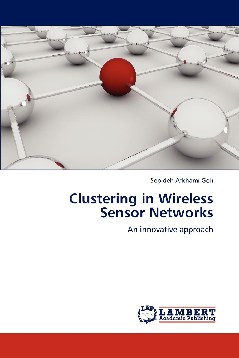 Afkhami Goli Sepideh Clustering in Wireless Sensor Networks