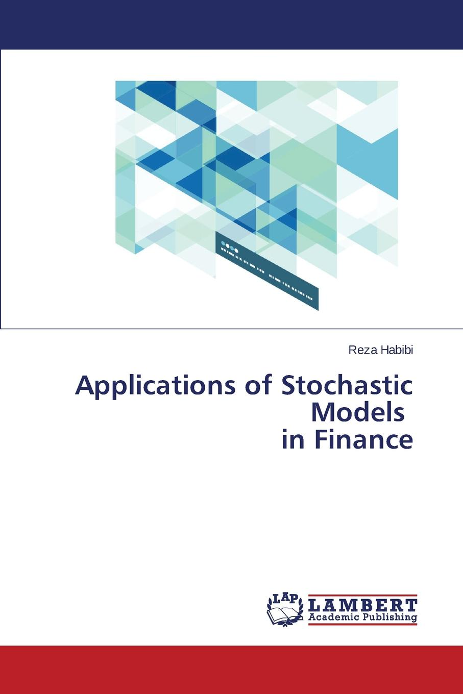 Habibi Reza Applications of Stochastic Models in Finance allan malz m financial risk management models history and institutions