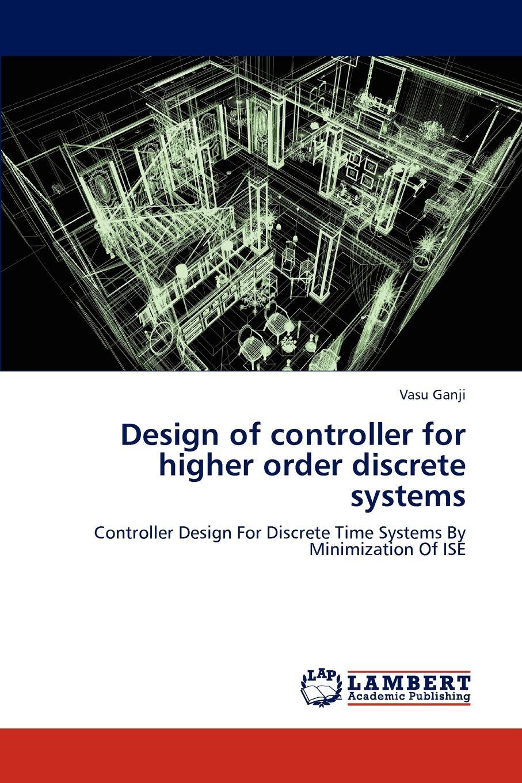 Ganji Vasu Design of Controller for Higher Order Discrete Systems autonics pa 12 new and original sensor controller 110 220vac