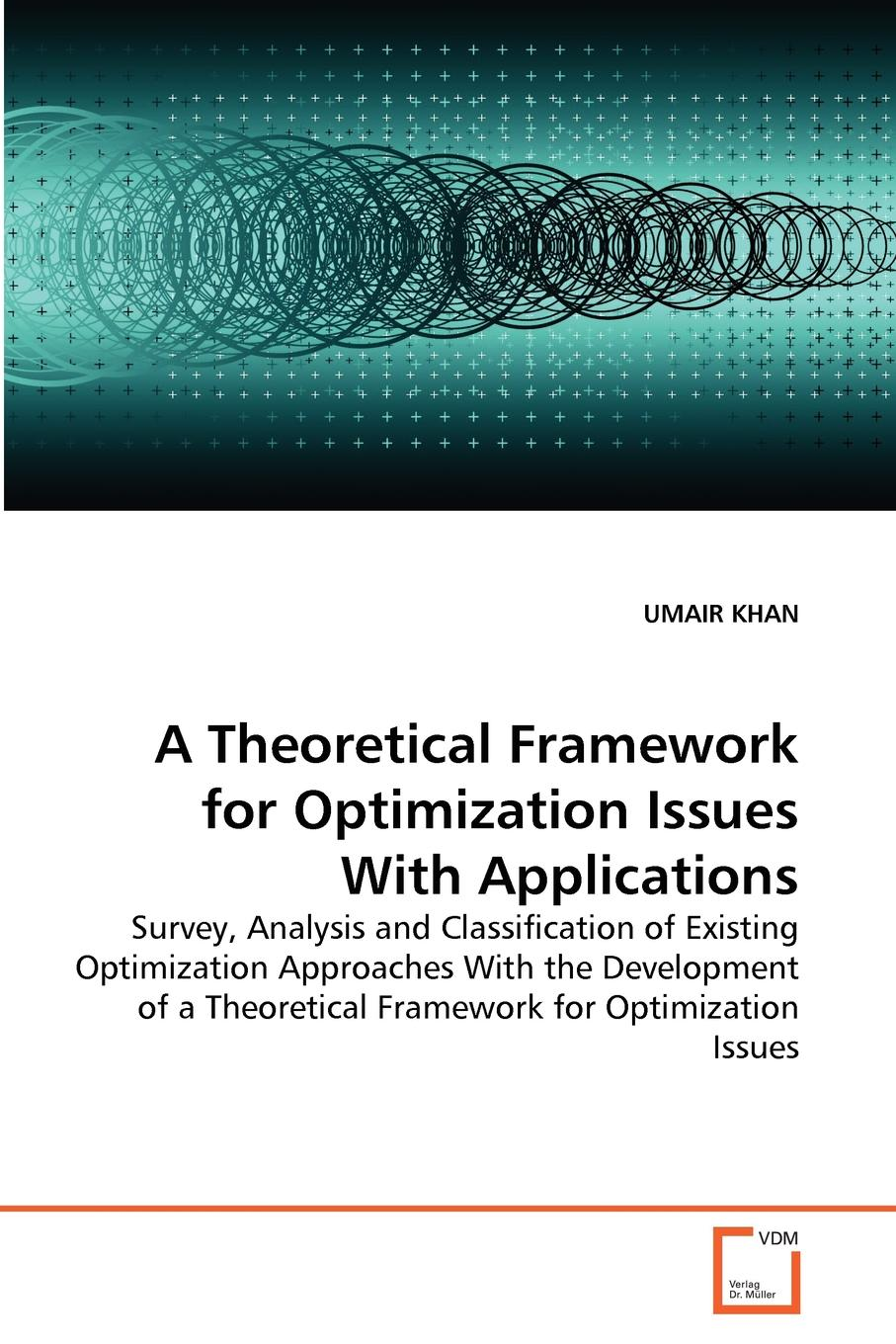 UMAIR KHAN A Theoretical Framework for Optimization Issues With Applications stanislaw h zak an introduction to optimization